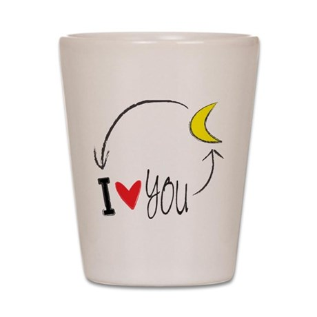 I love you to the moon and back Shot Glass