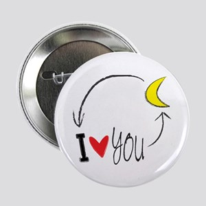 "I love you to the moon and back 2.25"" Button"