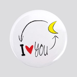 """I love you to the moon and back 3.5"""" Button"""