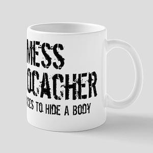 Don't Mess With A Geocacher Mug