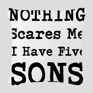 Nothing Scares Me I Have Five Sons Woven Throw Pil