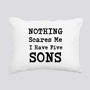 Nothing Scares Me I Have Five Sons Rectangular Can