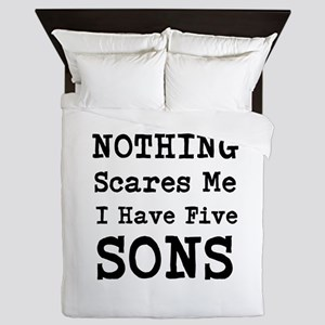 Nothing Scares Me I Have Five Sons Queen Duvet