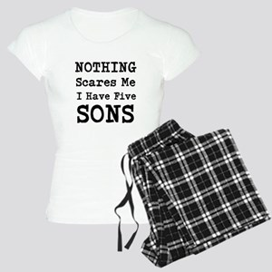 Nothing Scares Me I Have Five Sons Pajamas