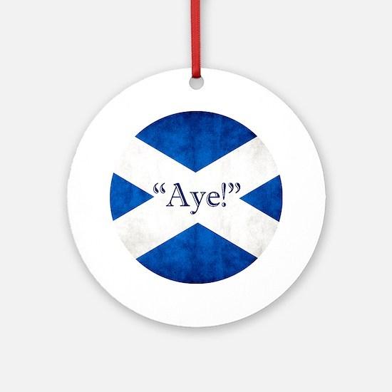 Aye, Scotland! Ornament (round)