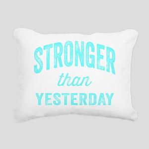 Stronger Than Yesterday Rectangular Canvas Pillow