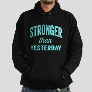 Stronger Than Yesterday Hoodie (dark)