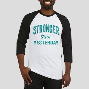 Stronger Than Yesterday Baseball Jersey