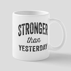Stronger Than Yesterday Mug