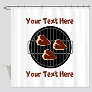 CUSTOM TEXT Meat On BBQ Grill Shower Curtain