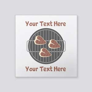 "CUSTOM TEXT Meat On BBQ Gri Square Sticker 3"" x 3"""