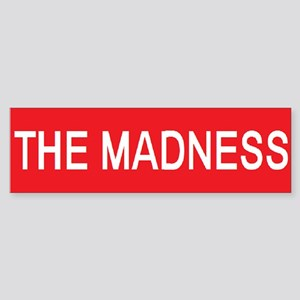 Stop the madness 2 Bumper Sticker