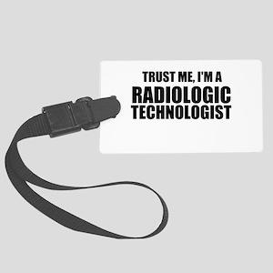 Trust Me, I'm A Radiologic Technologist Luggage Ta