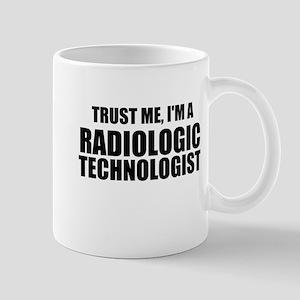 Trust Me, I'm A Radiologic Technologist Mugs