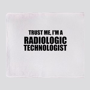 Trust Me, I'm A Radiologic Technologist Throw Blan
