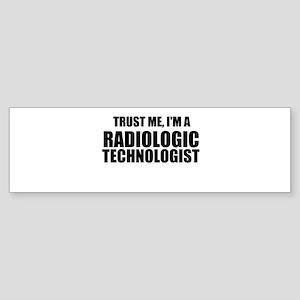 Trust Me, I'm A Radiologic Technologist Bumper Sti