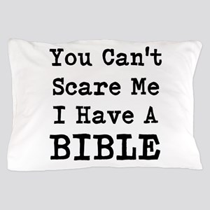 You Cant Scare Me I Have A Bible Pillow Case
