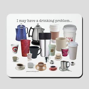 Coffee Drinking Problem Mousepad