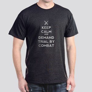 Keep Calm and Demand Trial by Combat Dark T-Shirt