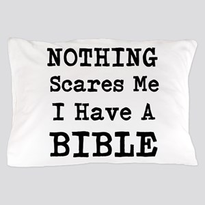Nothing Scares Me I Have A Bible Pillow Case