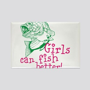 Girls can Fish Better Rectangle Magnet