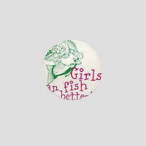 Girls can Fish Better Mini Button