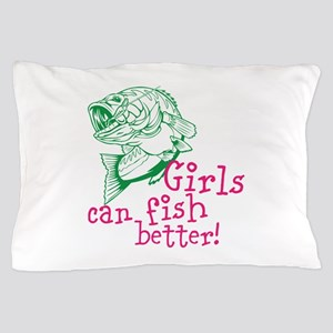 Girls can Fish Better Pillow Case