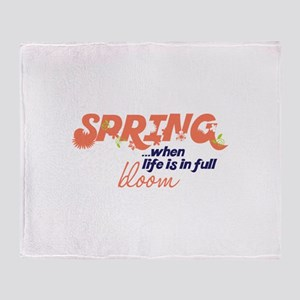 Spring ...When Life Is In Full Bloom Throw Blanket