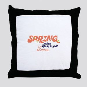 Spring ...When Life Is In Full Bloom Throw Pillow