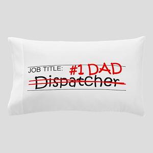 Job Dad Dispatcher Pillow Case