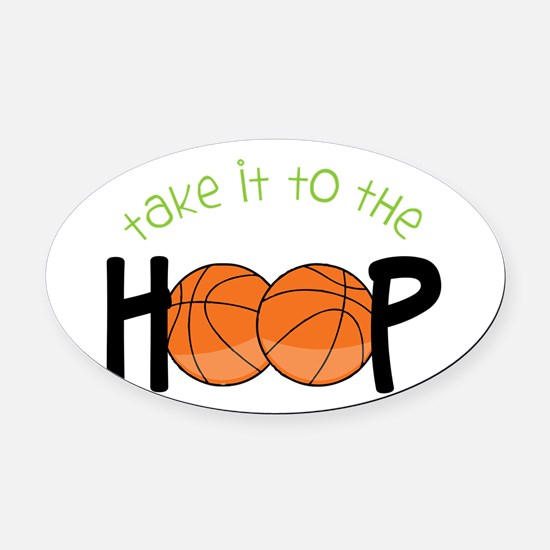 Too The Hoop Oval Car Magnet