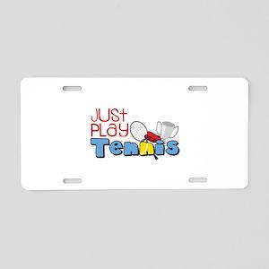 Just Play Tennis Aluminum License Plate