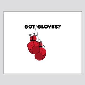 GOT GLOVES? Posters
