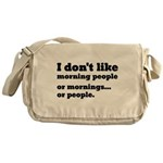 I Don't Like Morning People Messenger Bag