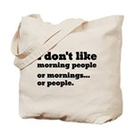 I Don't Like Morning People Tote Bag