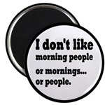 I Don't Like Morning People Magnet