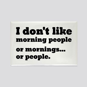 I Don't Like Morning People Rectangle Magnet