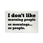 I Don't Like Morning Pe Rectangle Magnet (10 pack)