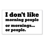 I Don't Like Morning People Sticker (Rectangle)