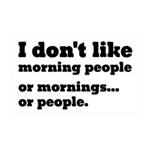I Don't Like Morning People 35x21 Wall Decal