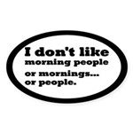 I Don't Like Morning People Sticker (Oval 10 pk)