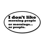 I Don't Like Morning People 20x12 Oval Wall Decal