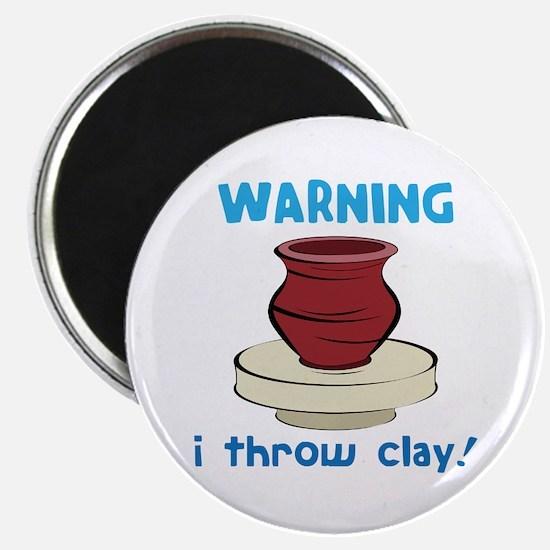 Warning, I Throw Clay! Magnets