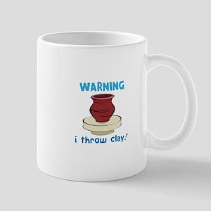 Warning, I Throw Clay! Mugs