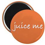 Juice Me Magnet