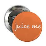Juice Me Button (100 pk)