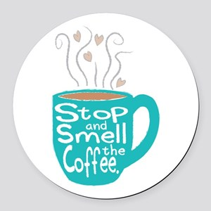 Stop and Smell the Coffee Round Car Magnet