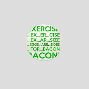 Exercise Eggs Are Sides Bacon Mini Button