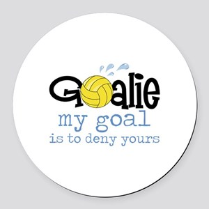 My Goal Is To Deny Yours Round Car Magnet