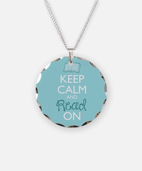 Keep Calm And Read On Necklace Circle Charm